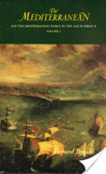 The Mediterranean and the Mediterranean World in the Age of Philip II, Volume 1