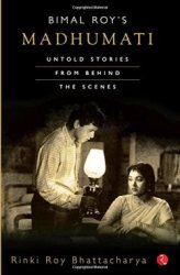 Bimal Roy's Madhumati – Untold Stories from Behind the Scenes