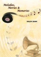 Movies, Memories and Melodies - Nalin Shah