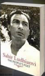 Sahir Ludhianvi -  The People's Poet  - Akshay Manwani